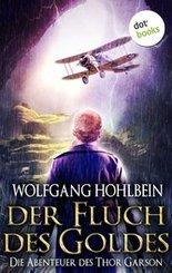 Der Fluch des Goldes - Die Abenteuer des Thor Garson - Dritter Roman (eBook, ePUB)