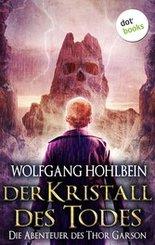 Der Kristall des Todes: Die Abenteuer des Thor Garson - Vierter Roman (eBook, ePUB)