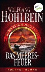 Das Meeresfeuer: Operation Nautilus - Fünfter Roman (eBook, ePUB)