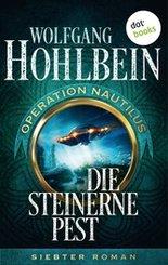 Die steinerne Pest: Operation Nautilus - Siebter Roman (eBook, ePUB)