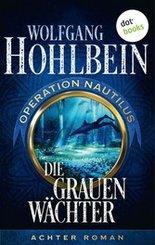 Die grauen Wächter: Operation Nautilus - Achter Roman (eBook, ePUB)