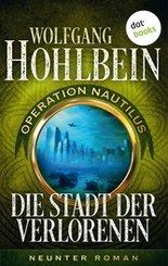Die Stadt der Verlorenen: Operation Nautilus - Neunter Roman (eBook, ePUB)