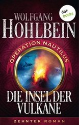 Die Insel der Vulkane: Operation Nautilus - Zehnter Roman (eBook, ePUB)
