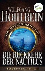 Die Rückkehr der Nautilus: Operation Nautilus - Zwölfter Roman (eBook, ePUB)