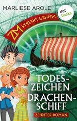 ZM - streng geheim: Zehnter Roman: Todeszeichen Drachenschiff (eBook, ePUB)