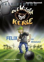 Die Wilden Kerle - Felix, der Wirbelwind (Band 2) (eBook, ePUB)