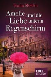 Amelie und die Liebe unterm Regenschirm (eBook, ePUB)
