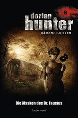 Dorian Hunter 6 - Die Masken des Dr. Faustus