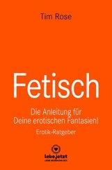 Fetisch | Erotischer Ratgeber (eBook, ePUB)