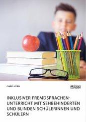 Inklusiver Fremdsprachenunterricht mit sehbehinderten und blinden Schülerinnen und Schülern (eBook, PDF)