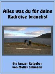 Alles was du für deine Radreise brauchst (eBook, ePUB)
