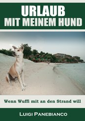 Urlaub mit meinem Hund (eBook, ePUB)