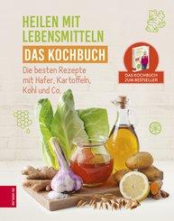 Heilen mit Lebensmitteln - Das Kochbuch (eBook, ePUB)