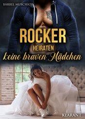 Rocker heiraten keine braven Mädchen (eBook, ePUB)