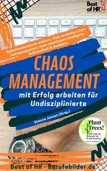 Chaos-Management - mit Erfolg arbeiten für Undisziplinierte (eBook, ePUB)