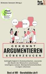 Gekonnt argumentieren & überzeugen (eBook, ePUB)