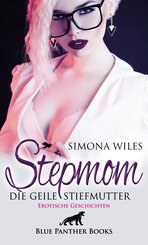 Stepmom - die geile Stiefmutter | Erotische Geschichten (eBook, PDF)