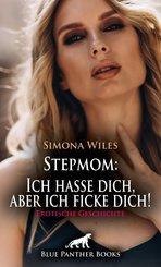 Stepmom: Ich hasse dich, aber ich ficke dich! Erotische Geschichte (eBook, ePUB)