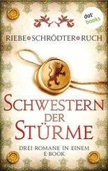 Schwestern der Stürme: Drei Romane in einem eBook (eBook, ePUB)