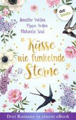 Küsse wie funkelnde Sterne - Drei Romane in einem eBook (eBook, ePUB)