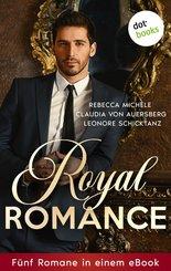 Royal Romance  - Fünf Romane in einem eBook (eBook, ePUB)