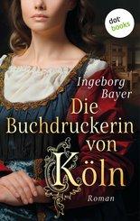 Die Buchdruckerin von Köln (eBook, ePUB)