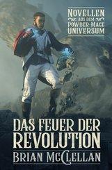 Novellen aus dem Powder-Mage-Universum: Das Feuer der Revolution (eBook, ePUB)