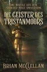 Eine Novelle aus dem Powder-Mage-Universum: Die Geister des Tristanmoors (eBook, ePUB)