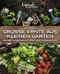Große Ernte aus kleinen Gärten (eBook, ePUB)
