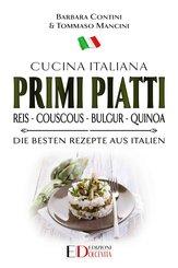 Primi Piatti: Reis - Couscous - Bulgur - Quinoa (eBook, ePUB)