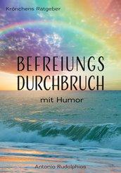 Befreiungsdurchbruch mit Humor (eBook, ePUB)