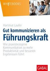 Gut kommunizieren als Führungskraft (eBook, PDF)