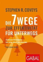 Stephen R. Coveys Die 7 Wege zur Effektivität für unterwegs (eBook, ePUB)