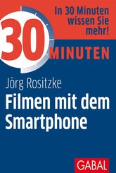 30 Minuten Filmen mit dem Smartphone (eBook, PDF)