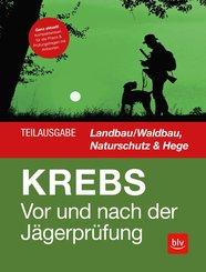 Vor und nach der Jägerprüfung - Teilausgabe Landbau/Waldbau, Naturschutz & Hege (eBook, ePUB)