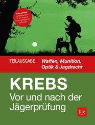 Vor und nach der Jägerprüfung - Teilausgabe Waffen, Munition, Optik & Jagdrecht (eBook, ePUB)