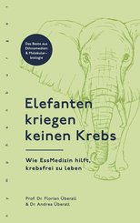 Elefanten kriegen keinen Krebs (eBook, ePUB)