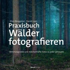 Praxisbuch Wälder fotografieren (eBook, ePUB)
