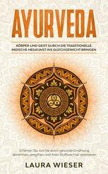 Ayurveda - Körper und Geist durch die traditionelle indische Heilkunst ins Gleichgewicht bringen (eBook, ePUB)