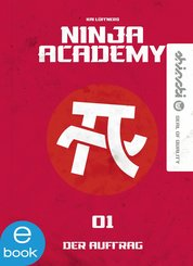 Ninja Academy 1 (eBook, ePUB)
