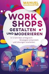 Workshops gestalten und moderieren (eBook, ePUB)