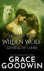 Erobert vom Wilden Wolf: Geheulte Liebe (eBook, ePUB)