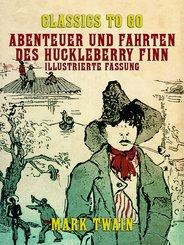 Abenteuer und Fahrten des Huckleberry Finn Illustrierte Fassung (eBook, ePUB)