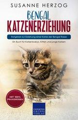Bengal Katzenerziehung - Ratgeber zur Erziehung einer Katze der Bengal Rasse (eBook, ePUB/PDF)