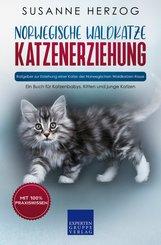 Norwegische Waldkatze Katzenerziehung - Ratgeber zur Erziehung einer Katze der Norwegischen Waldkatzen Rasse (eBook, ePUB/PDF)