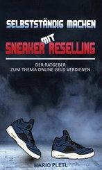 Selbstständig machen mit Sneaker Reselling (eBook, ePUB)