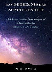 Das Geheimnis der Zufriedenheit (eBook, ePUB)
