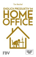 Endlich produktiv im Homeoffice (eBook, PDF)