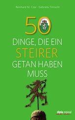 50 Dinge, die ein Steirer getan haben muss (eBook, ePUB)