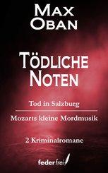 Tödliche Noten: Tod in Salzburg und Mozarts kleine Mordmusik (eBook, ePUB)